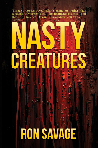 Nasty Creatures  by  Ron Savage