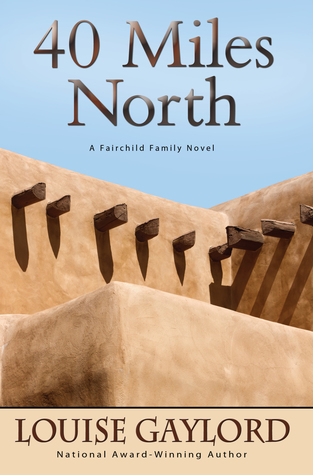 40 Miles North  by  Louise Gaylord