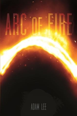 Arc of Fire  by  Adam Lee