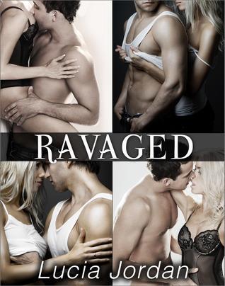 Ravaged - Complete Series  by  Lucia Jordan