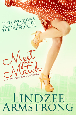 Meet Your Match (No Match for Love #0.5)  by  Lindzee Armstrong