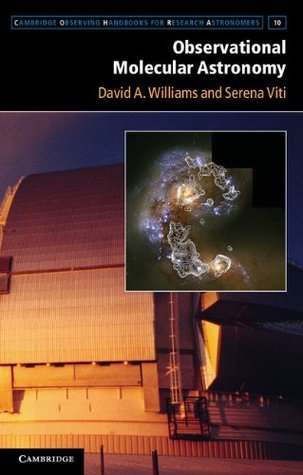 Observational Molecular Astronomy (Cambridge Observing Handbooks for Research Astronomers) David A. Williams