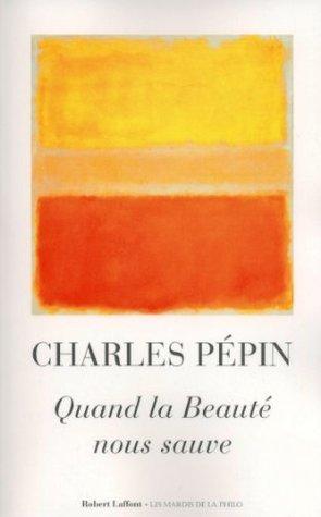 Quand la Beauté nous sauve  by  Charles Pépin