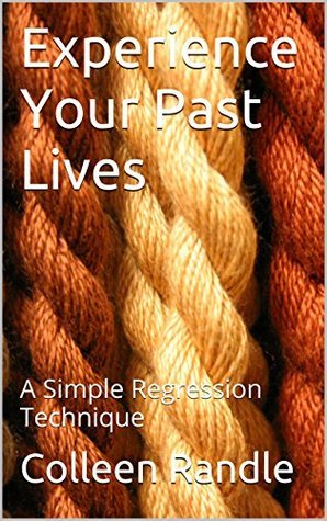 Experience Your Past Lives: A Simple Regression Technique Colleen Randle