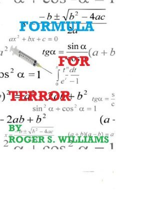 Formula For Terror  by  Roger S. Williams