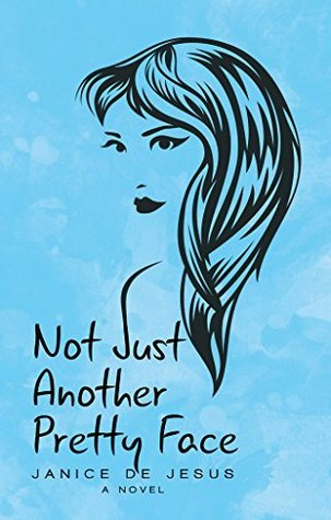 Not Just Another Pretty Face  by  Janice De Jesus
