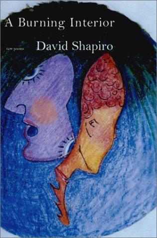 A Burning Interior  by  David    Shapiro