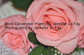 More December Poetry  by  Jennifer Fay