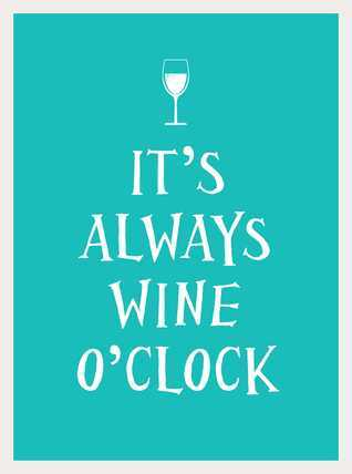 Its Always Wine OClock  by  Andrews McMeel Publishing