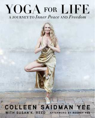 Yoga for Life: A Journey to Inner Peace and Freedom  by  Colleen Saidman Yee