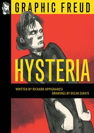 Hysteria: Graphic Freud Series  by  Richard Appignanesi