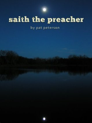 saith the preacher  by  Pat Peterson