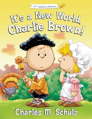 Its a New World, Charlie Brown!  by  Charles M. Schulz