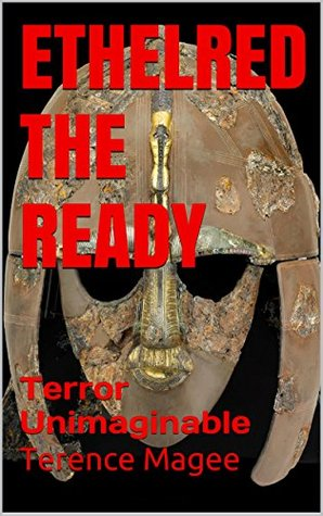 ETHELRED THE READY: Terror Unimaginable Terence Magee
