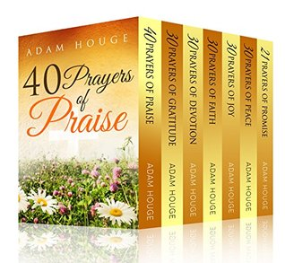 Prayers That Will Change Your Life Increase Your Faith and Build a Habit of Praise  by  Adam Houge
