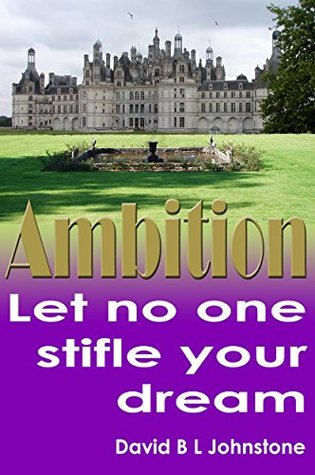 AMBITION: Let No One Stifle Your Dream David Johnstone