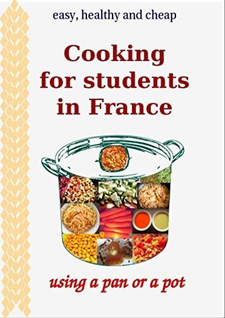 Cooking for students in France  by  Roxanne T.