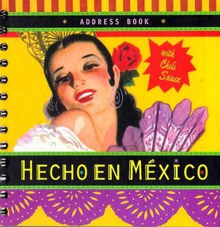 Hecho en Mexico Address Book  by  Chronicle Books LLC Staff