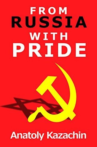 From Russia With Pride: A memoir of a Jew in the U.S.S.R Anatoly Kazachin