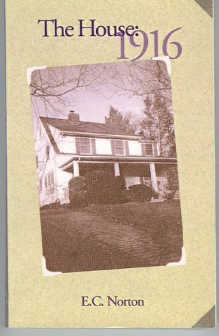 THE HOUSE: 1916  by  Edward Norton