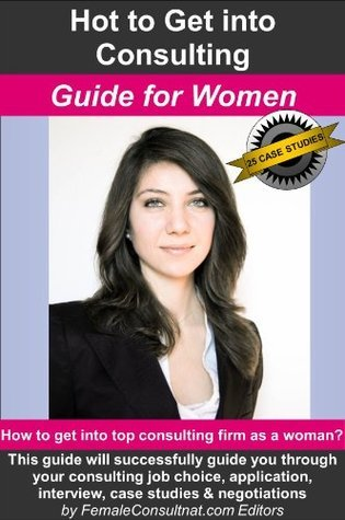 How to Get Into Consulting: Guide for Women FemaleConsultant Editors