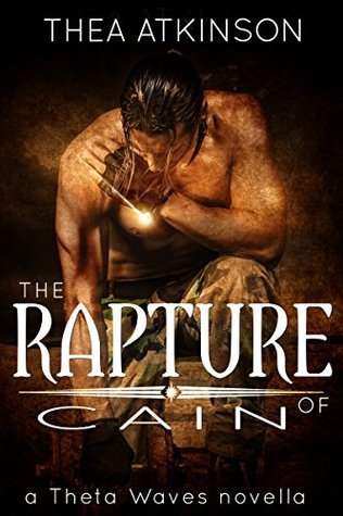 The Rapture of Cain Thea Atkinson