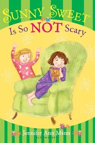 Sunny Sweet Is So Not Scary (Sunny Sweet, #4)  by  Jennifer Ann Mann