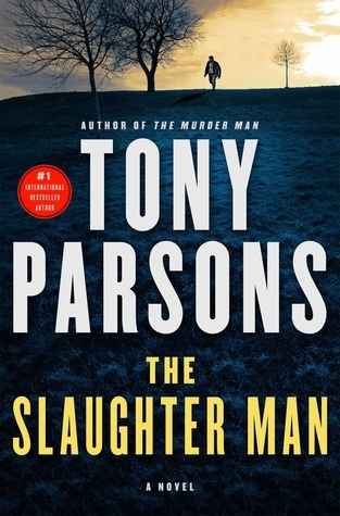 The Slaughter Man: A Novel  by  Tony Parsons