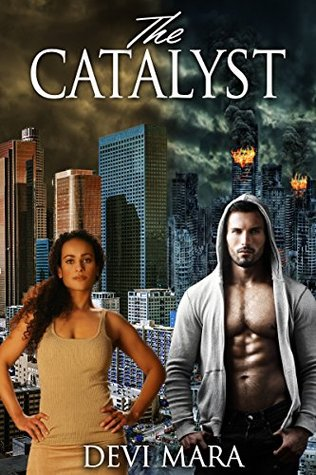 The Catalyst: (Book One)  by  Devi Mara