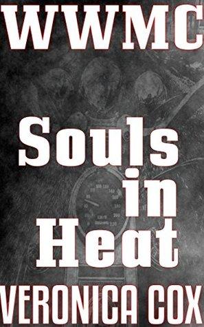 Souls in Heat (Wicked Wheelers MC Book 8)  by  Veronica Cox
