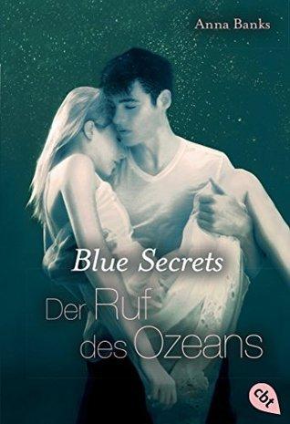 Blue Secrets - Der Ruf des Ozeans  by  Anna Banks