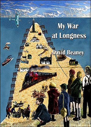 My War at Longness David Beaney
