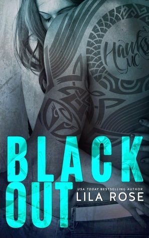 Black Out (Hawks Motorcycle Club # 3)  by  Lila Rose
