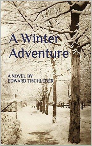 A Winter Adventure Edward Tischleder