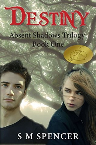 Destiny (Absent Shadows Trilogy #1)  by  S.M. Spencer