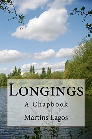 Longings: A Chapbook  by  Martins Lagos