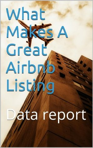 What Makes A Great Airbnb Listing: Data report  by  Sergey Goncharov