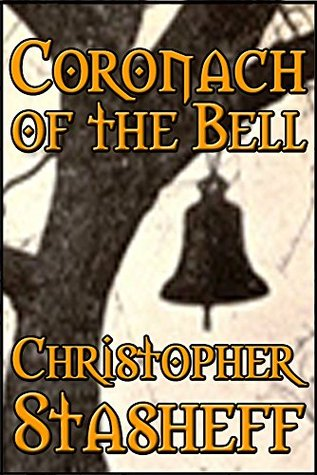 Coronach of the Bell  by  Christopher Stasheff