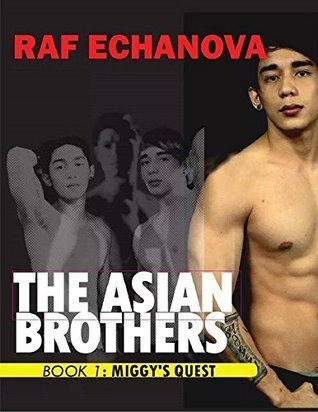 Asian Brothers Book 1: Miggys Fate  by  Raf Echanova