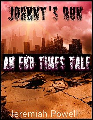 Johhys Run - An End Times Tale Jeremiah Powell