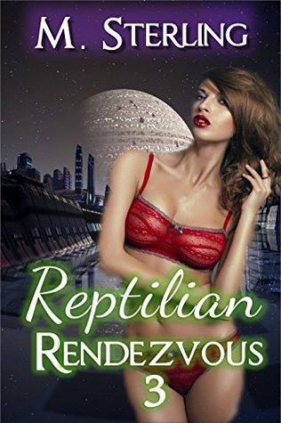 Reptilian Rendezvous 3 M. Sterling