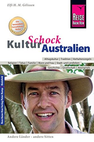 KulturSchock Australien  by  Elfi H. M. Gilissen