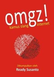 Omgz! Kamus Slang Internet Ready Susanto