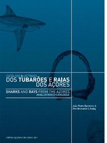Catálogo Ilustrado dos Tubarões e Raias dos Açores João Pedro Barreiros