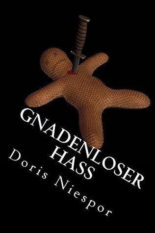 Gnadenloser Hass (Phönix-Trilogie 3) Doris Niespor