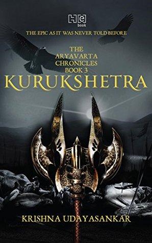 Kurukshetra (The Aryavarta Chronicles #3) Krishna Udayasankar