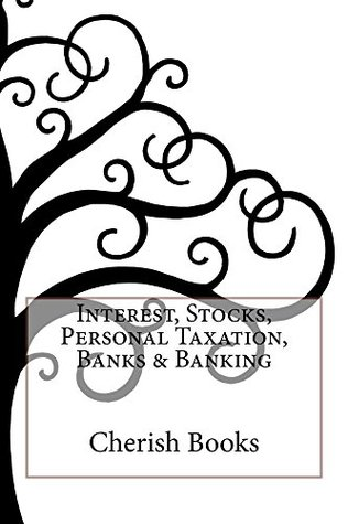 Interest, Stocks, Personal Taxation, Banks & Banking Cherish Books