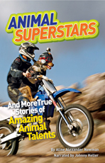 Animal Superstars: And More True Stories of Amazing Animal Talents  by  Aline Alexander Newman
