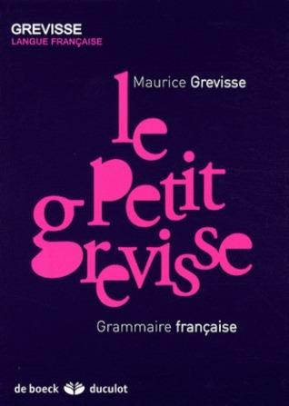 Le petit Grevisse: Grammaire française  by  Maurice Grevisse