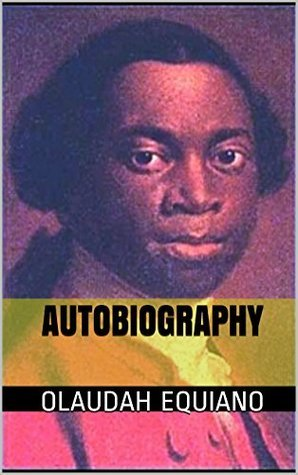 Life of Olaudah Equiano. Abolition Act. Speech  by  W. Wilberforce. Over Ten Illustrations: Over Ten Pictures by Olaudah Equiano